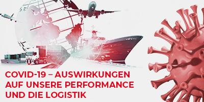 COVID-19 - Auswirkungen auf unsere Performance und die Logistik